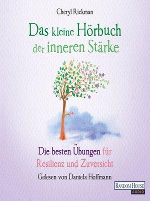 cover image of Das kleine Hör-Buch der inneren Stärke