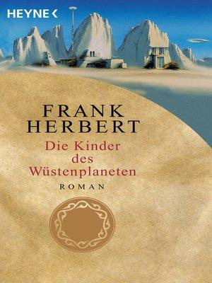 cover image of Die Kinder des Wüstenplaneten
