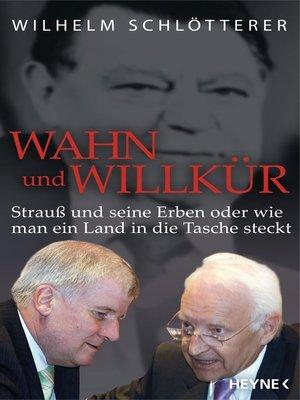 cover image of Wahn und Willkür