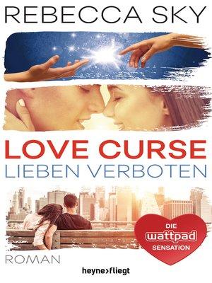 cover image of Love Curse--Lieben verboten