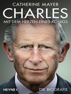 cover image of Charles – Mit dem Herzen eines Königs