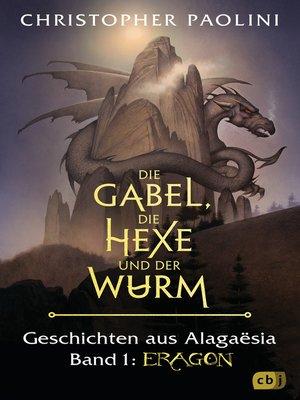 cover image of Die Gabel, die Hexe und der Wurm. Geschichten aus Alagaësia. Band 1