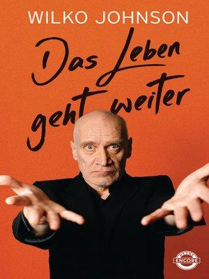 cover image of Das Leben geht weiter