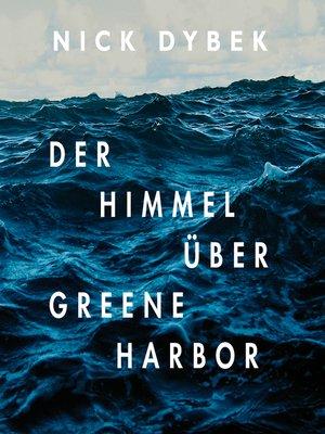 cover image of Der Himmel über Greene Harbor