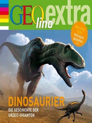cover image of Dinosaurier--Die Geschichte der Urzeit-Giganten