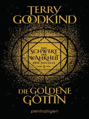 cover image of Die goldene Göttin--Das Schwert der Wahrheit