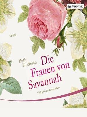 cover image of Die Frauen von Savannah