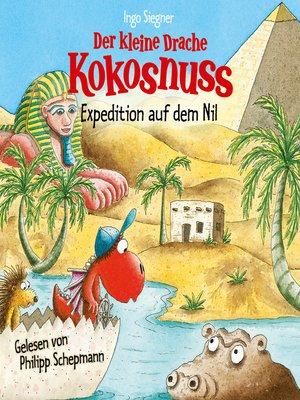cover image of Der kleine Drache Kokosnuss--Expedition auf dem Nil