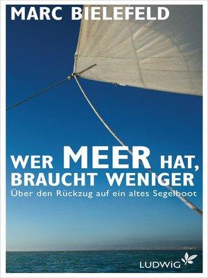 cover image of Wer Meer hat, braucht weniger