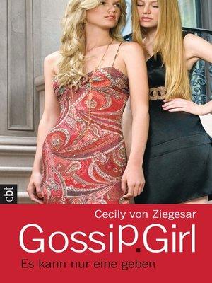 cover image of Gossip Girl--Es kann nur eine geben