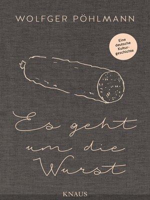 cover image of Es geht um die Wurst