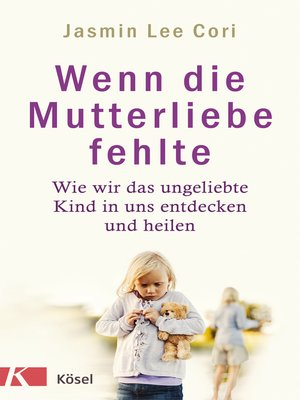 cover image of Wenn die Mutterliebe fehlte