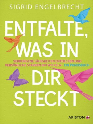 cover image of Entfalte, was in dir steckt
