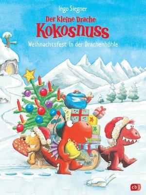 cover image of Der kleine Drache Kokosnuss--Weihnachtsfest in der Drachenhöhle