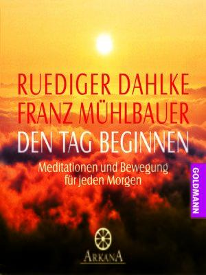 cover image of Den Tag beginnen