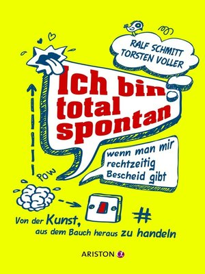 cover image of Ich bin total spontan--wenn man mir rechtzeitig Bescheid gibt