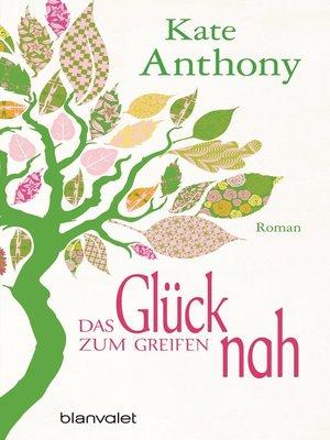 cover image of Das Glück zum Greifen nah