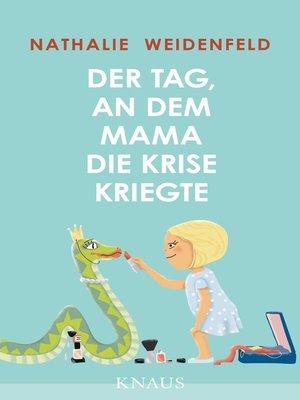 cover image of Der Tag, an dem Mama die Krise kriegte