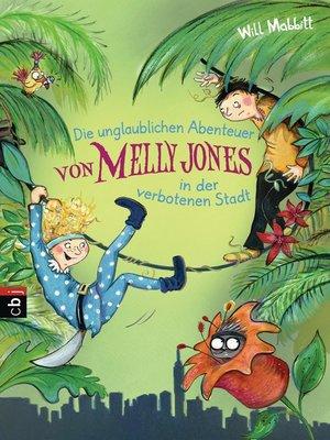 cover image of Die unglaublichen Abenteuer von Melly Jones in der verbotenen Stadt