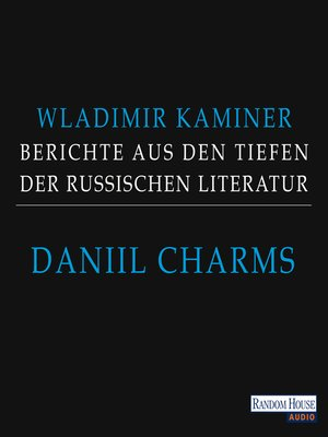 cover image of Daniil Charms--Berichte aus den Tiefen der russischen Literatur