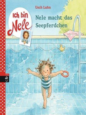 cover image of Ich bin Nele--Nele macht das Seepferdchen