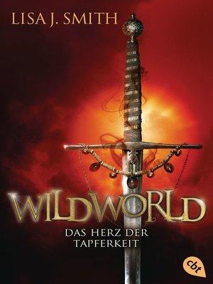 cover image of WILDWORLD – Das Herz der Tapferkeit