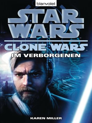 cover image of Star Wars. Clone Wars 4. Im Verborgenen
