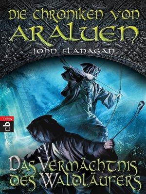 cover image of Die Chroniken von Araluen--Das Vermächtnis des Waldläufers