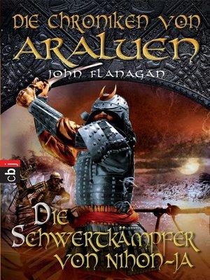 cover image of Die Chroniken von Araluen--Die Schwertkämpfer von Nihon-Ja
