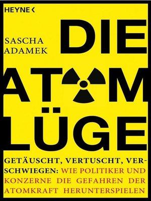 cover image of Die Atom-Lüge
