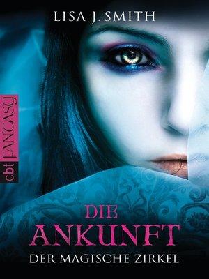 cover image of Der magische Zirkel--Die Ankunft