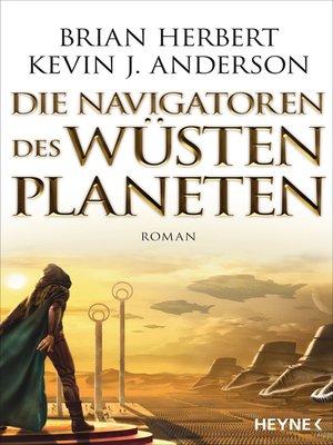 cover image of Die Navigatoren des Wüstenplaneten