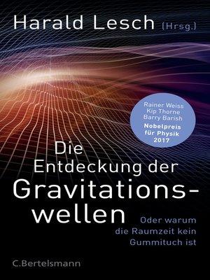 cover image of Die Entdeckung der Gravitationswellen