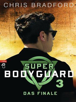 cover image of Super Bodyguard--Das Finale