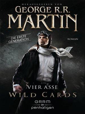 cover image of Wild Cards. Die erste Generation 01--Vier Asse