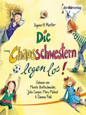 cover image of Die Chaosschwestern legen los!