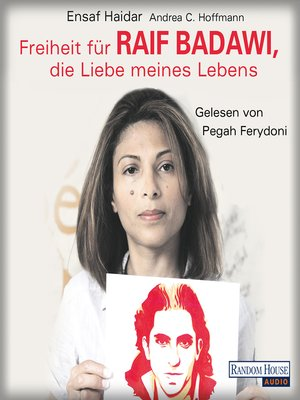Freiheit für Raif Badawi, die Liebe meines Lebens by Ensaf