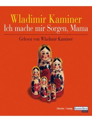 cover image of Ich mache mir Sorgen, Mama