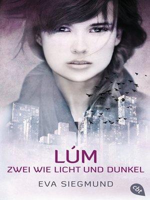 cover image of LÚM--Zwei wie Licht und Dunkel