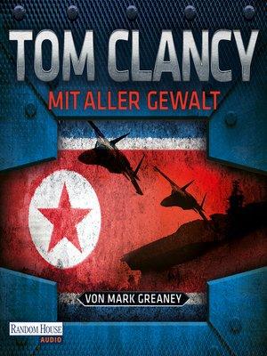 cover image of Mit aller Gewalt
