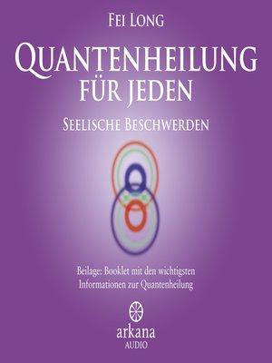 cover image of Quantenheilung für jeden--Seelische Beschwerden