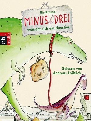 cover image of Minus Drei wünscht sich ein Haustier