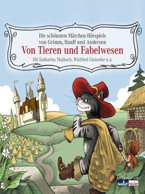 cover image of Von Tieren und Fabelwesen