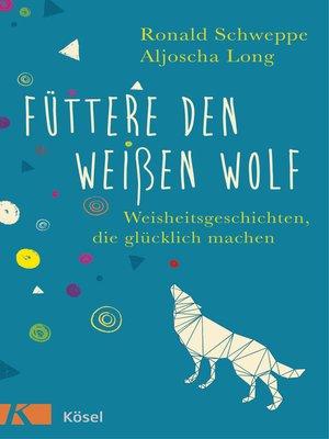 cover image of Füttere den weißen Wolf