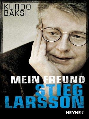 cover image of Mein Freund Stieg Larsson