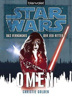 cover image of Star Wars. Das Verhängnis der Jedi-Ritter. Omen