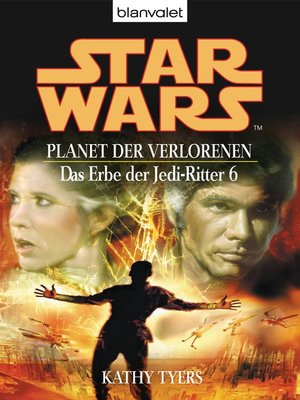 cover image of Star Wars. Das Erbe der Jedi-Ritter 6. Planet der Verlorenen