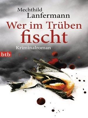 cover image of Wer im Trüben fischt