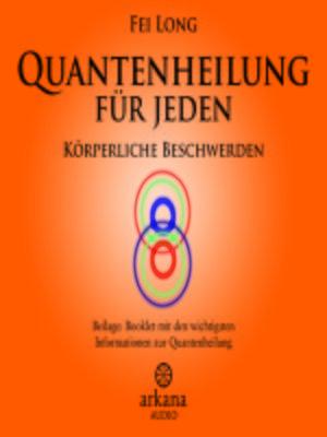 cover image of Quantenheilung für jeden--Körperliche Beschwerden