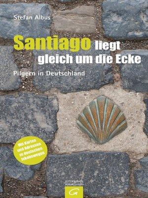 cover image of Santiago liegt gleich um die Ecke